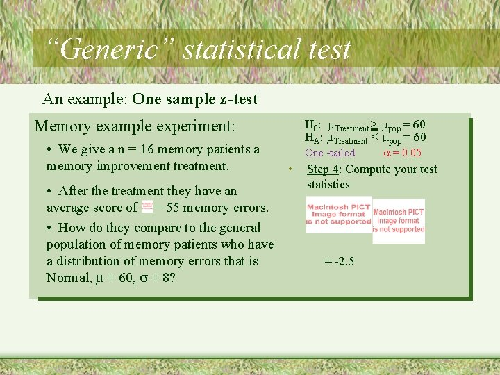 """""""Generic"""" statistical test An example: One sample z-test H 0: Treatment > pop ="""