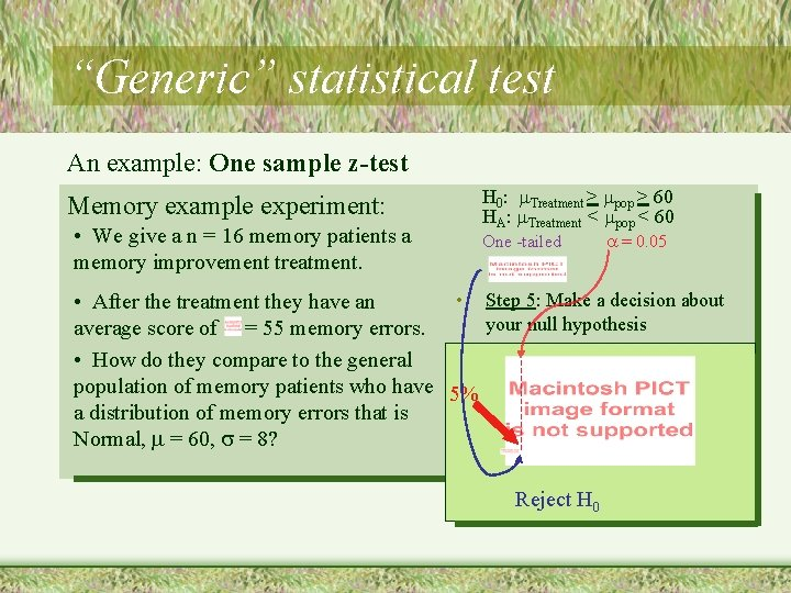 """""""Generic"""" statistical test An example: One sample z-test Memory example experiment: • We give"""