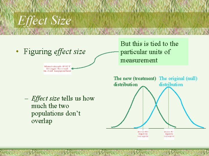 Effect Size • Figuring effect size But this is tied to the particular units