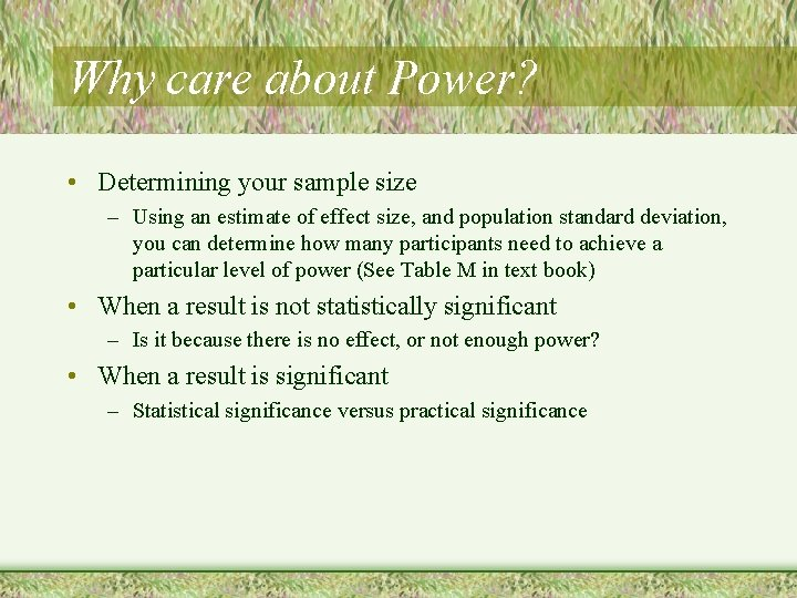 Why care about Power? • Determining your sample size – Using an estimate of