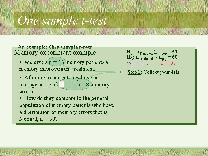 One sample t-test An example: One sample t-test Memory experiment example: • We give