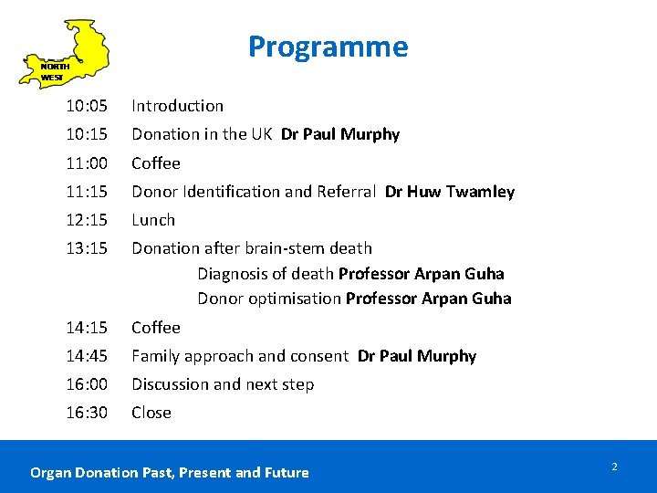 Programme 10: 05 Introduction 10: 15 Donation in the UK Dr Paul Murphy 11: