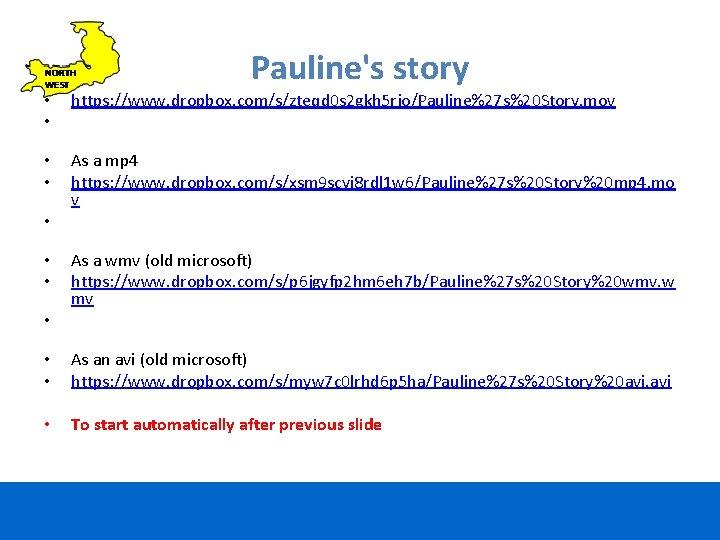 Pauline's story • • https: //www. dropbox. com/s/zteqd 0 s 2 gkh 5 rjo/Pauline%27