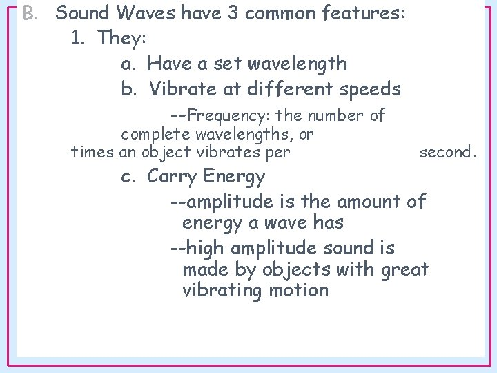 B. Sound Waves have 3 common features: 1. They: a. Have a set wavelength
