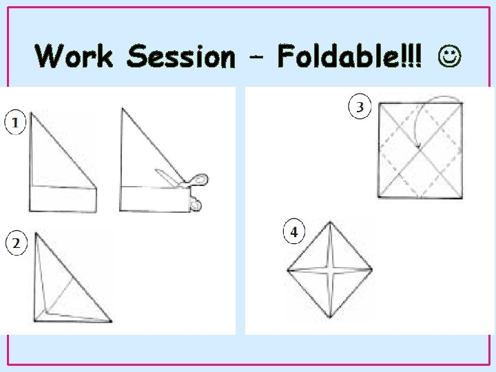 Work Session – Foldable!!!