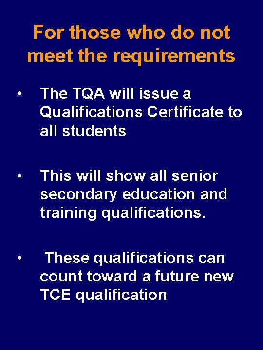 For those who do not meet the requirements • The TQA will issue a
