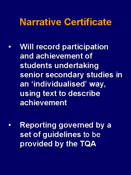 Narrative Certificate • Will record participation and achievement of students undertaking senior secondary studies