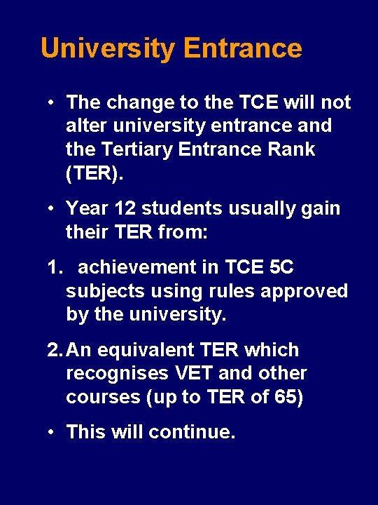 University Entrance • The change to the TCE will not alter university entrance and