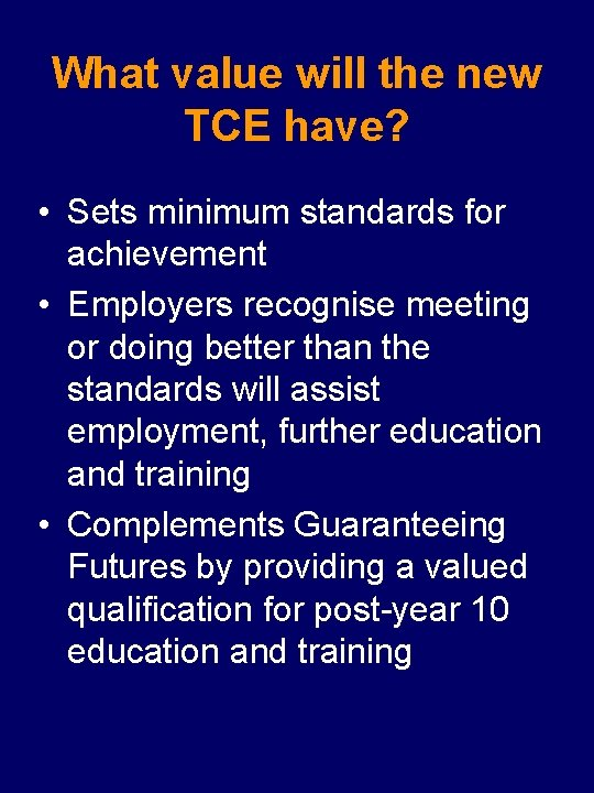 What value will the new TCE have? • Sets minimum standards for achievement •