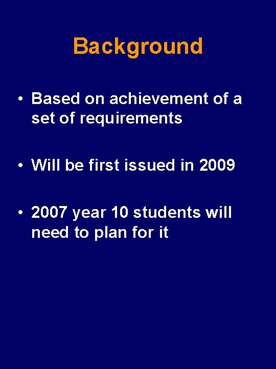Background • Based on achievement of a set of requirements • Will be first