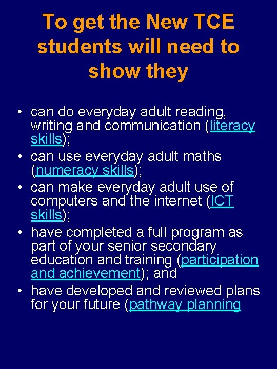 To get the New TCE students will need to show they • can do