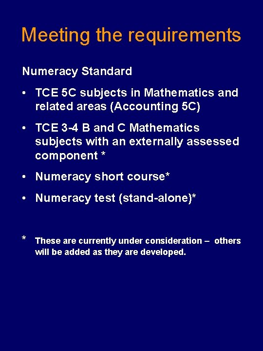 Meeting the requirements Numeracy Standard • TCE 5 C subjects in Mathematics and related