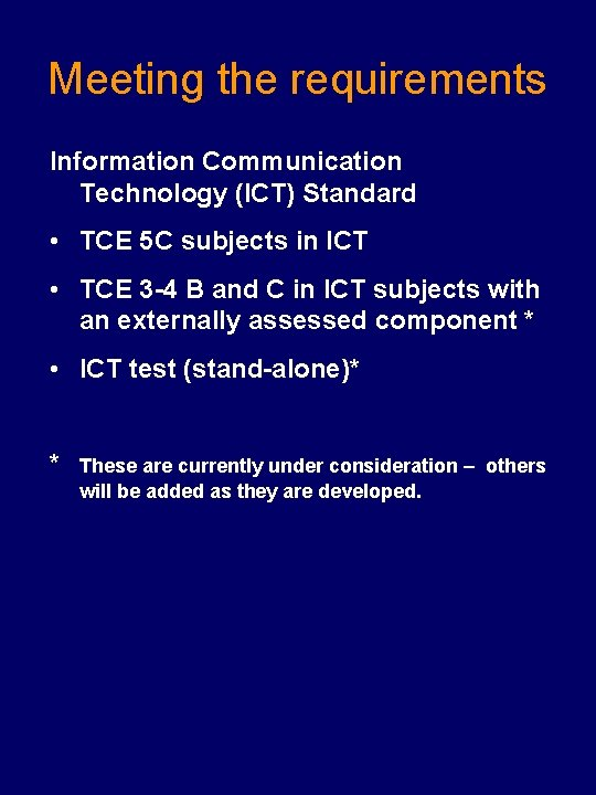 Meeting the requirements Information Communication Technology (ICT) Standard • TCE 5 C subjects in