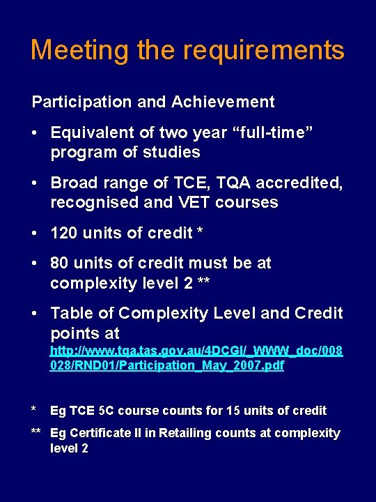 """Meeting the requirements Participation and Achievement • Equivalent of two year """"full-time"""" program of"""