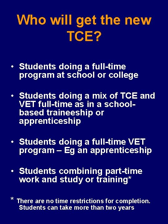 Who will get the new TCE? • Students doing a full-time program at school
