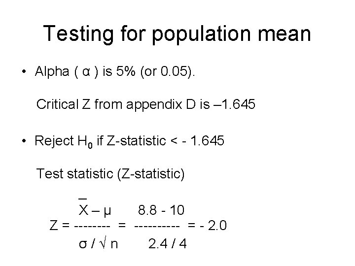 Testing for population mean • Alpha ( α ) is 5% (or 0. 05).