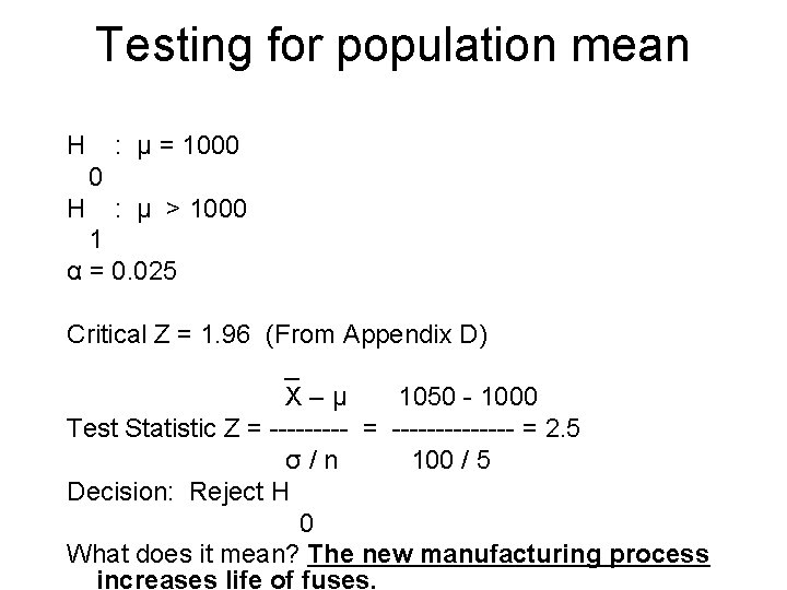 Testing for population mean H : μ = 1000 0 H : μ >