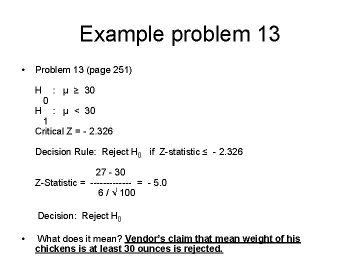 Example problem 13 • Problem 13 (page 251) H H 0 : μ ≥