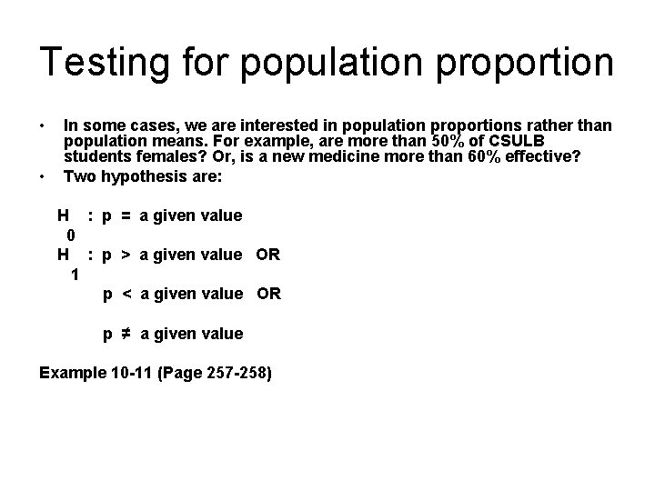 Testing for population proportion • • In some cases, we are interested in population