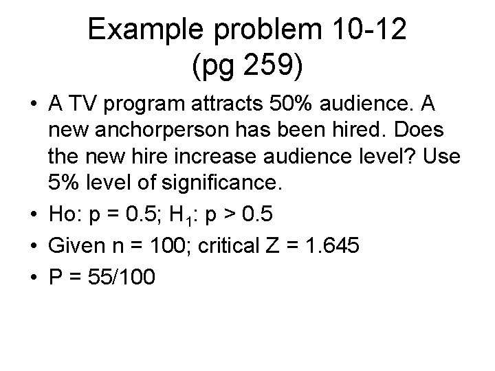 Example problem 10 -12 (pg 259) • A TV program attracts 50% audience. A