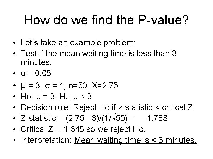 How do we find the P-value? • Let's take an example problem: • Test