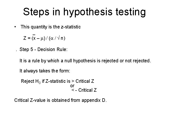 Steps in hypothesis testing • This quantity is the z-statistic _ Z = (x