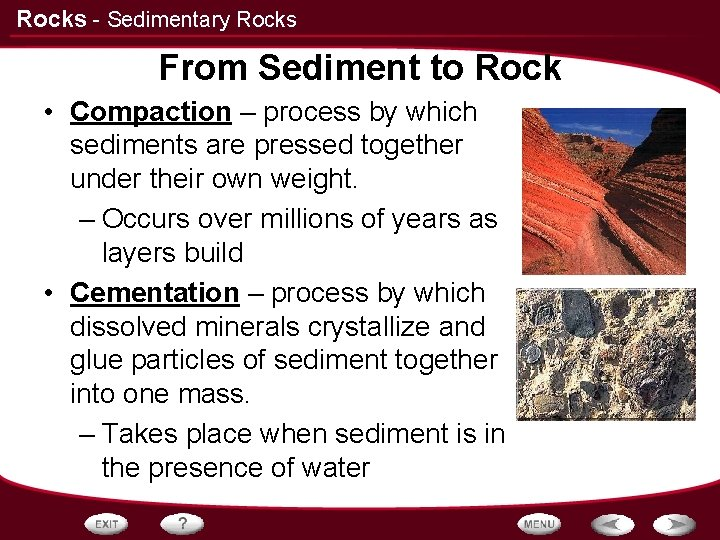 Rocks - Sedimentary Rocks From Sediment to Rock • Compaction – process by which
