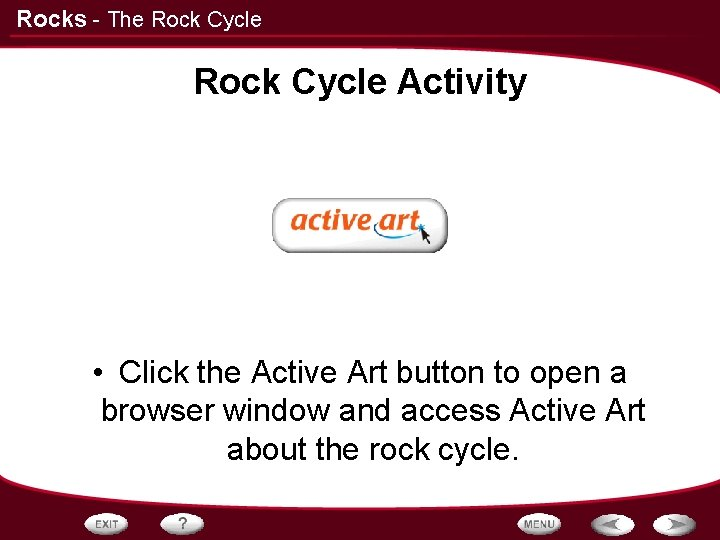 Rocks - The Rock Cycle Activity • Click the Active Art button to open