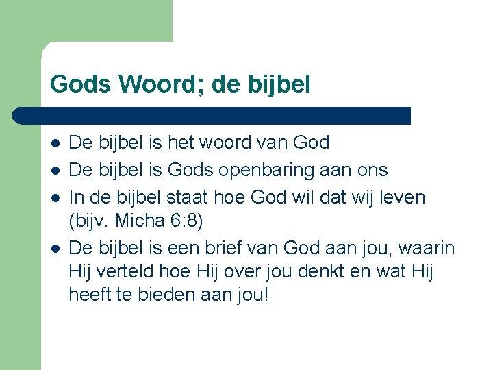 Gods Woord; de bijbel l l De bijbel is het woord van God De
