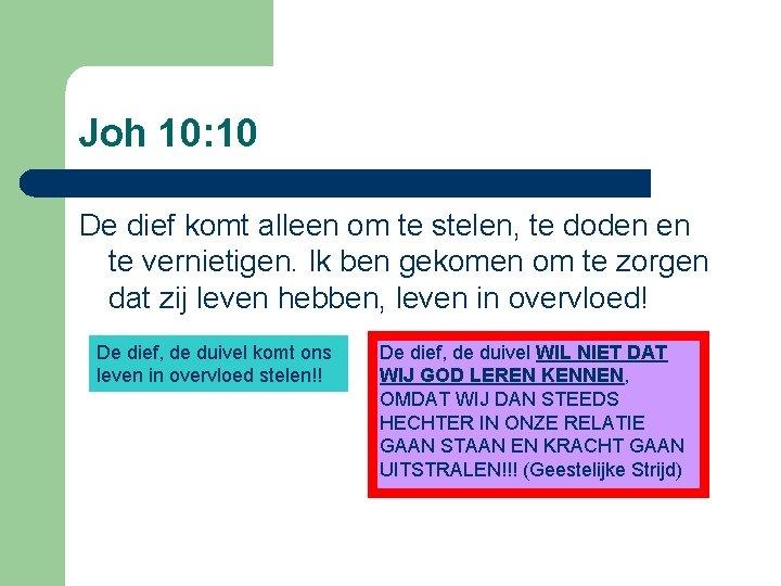 Joh 10: 10 De dief komt alleen om te stelen, te doden en te