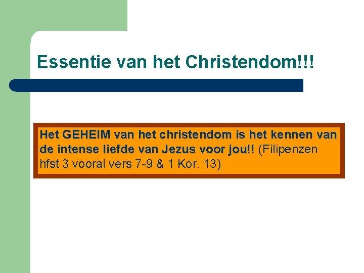Essentie van het Christendom!!! Het GEHEIM van het christendom is het kennen van de