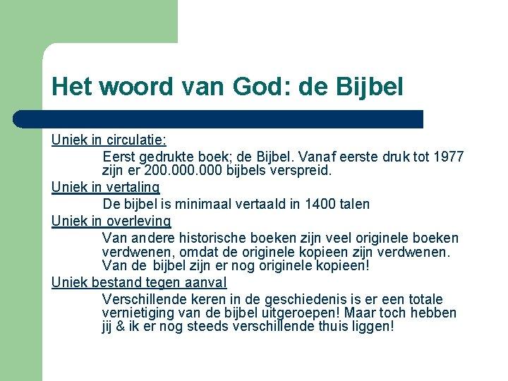 Het woord van God: de Bijbel Uniek in circulatie: Eerst gedrukte boek; de Bijbel.