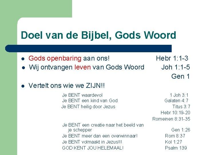 Doel van de Bijbel, Gods Woord l Gods openbaring aan ons! Wij ontvangen leven