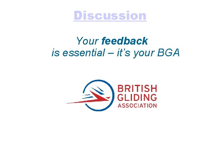 Discussion Your feedback is essential – it's your BGA