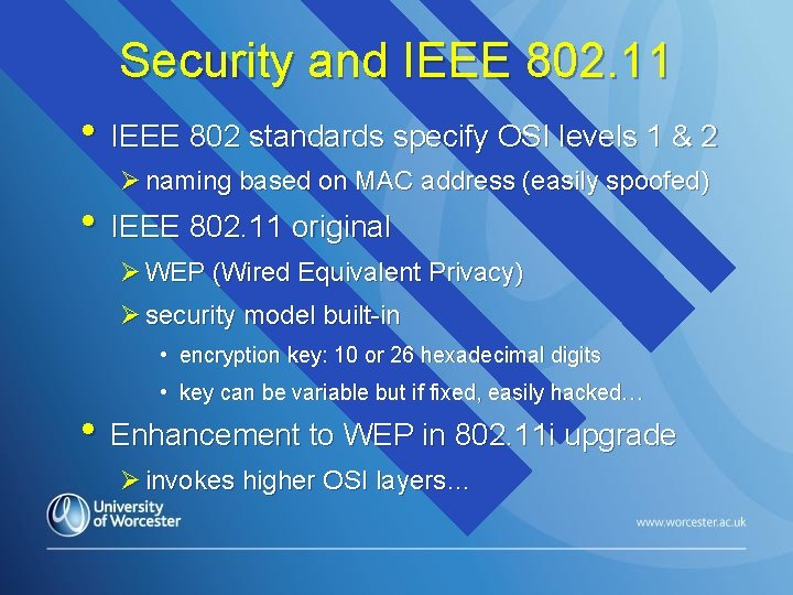 Security and IEEE 802. 11 • IEEE 802 standards specify OSI levels 1 &