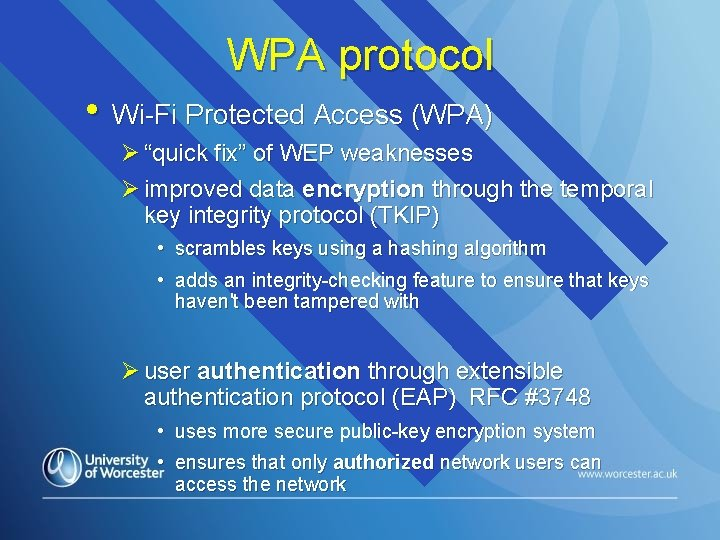 """WPA protocol • Wi-Fi Protected Access (WPA) Ø """"quick fix"""" of WEP weaknesses Ø"""