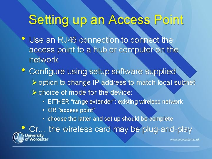 Setting up an Access Point • Use an RJ 45 connection to connect the