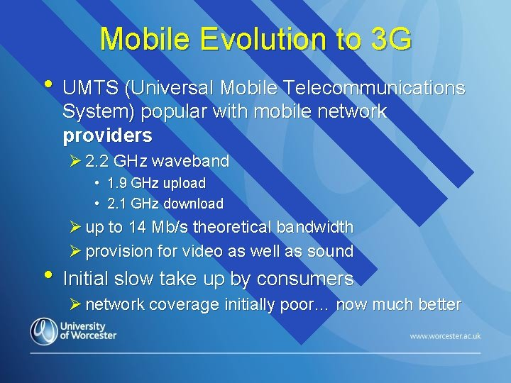 Mobile Evolution to 3 G • UMTS (Universal Mobile Telecommunications System) popular with mobile