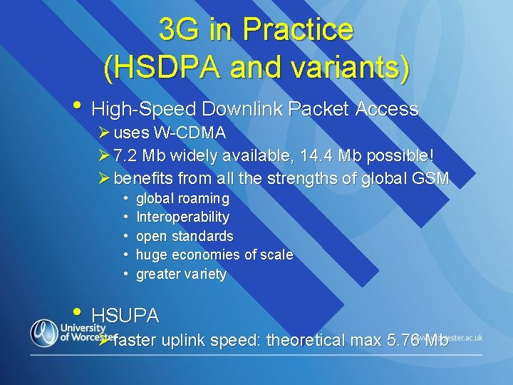 3 G in Practice (HSDPA and variants) • High-Speed Downlink Packet Access Ø uses