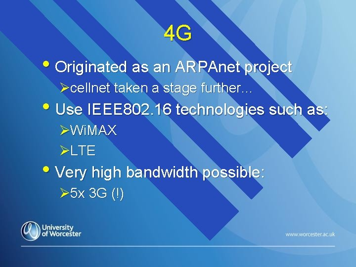 4 G • Originated as an ARPAnet project Øcellnet taken a stage further… •