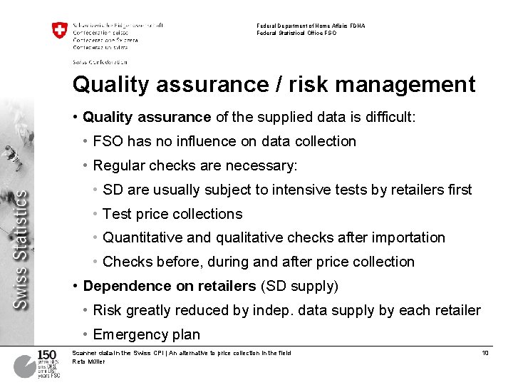 Federal Department of Home Affairs FDHA Federal Statistical Office FSO Quality assurance / risk