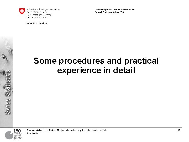 Federal Department of Home Affairs FDHA Federal Statistical Office FSO Some procedures and practical