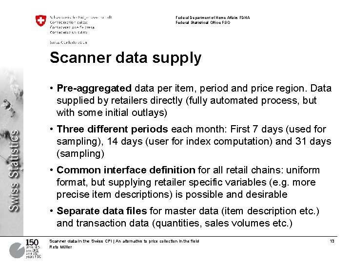 Federal Department of Home Affairs FDHA Federal Statistical Office FSO Scanner data supply •
