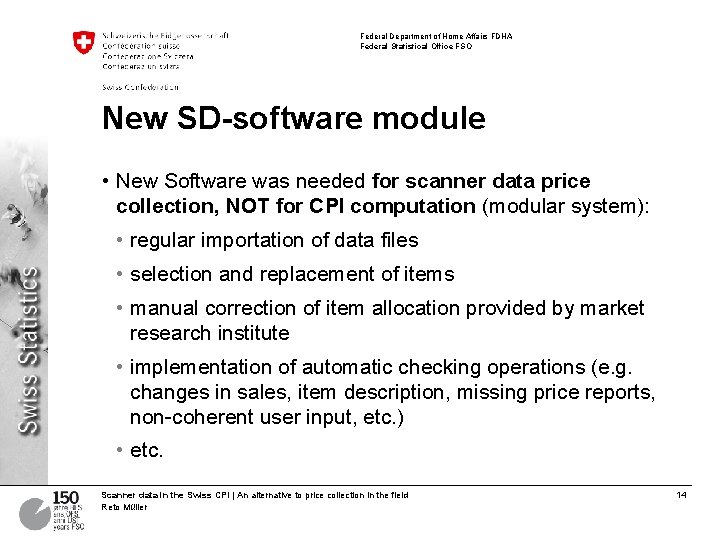 Federal Department of Home Affairs FDHA Federal Statistical Office FSO New SD-software module •