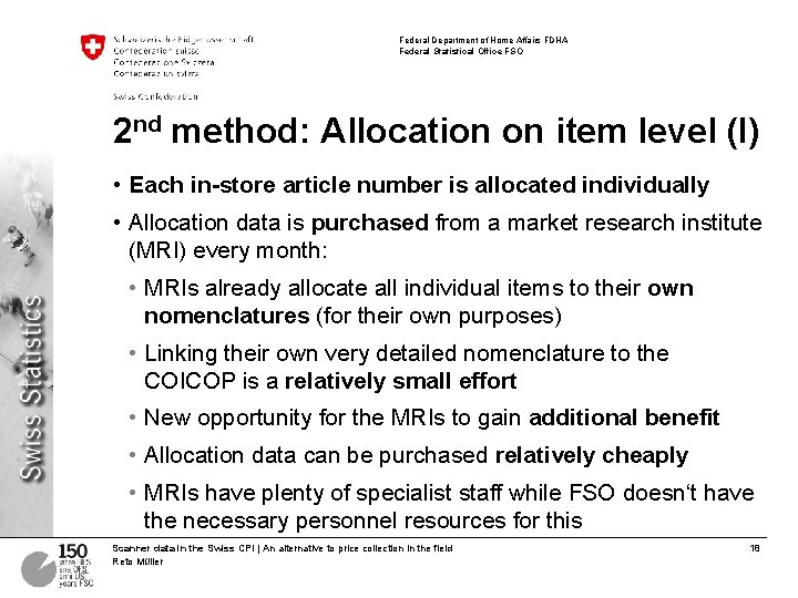 Federal Department of Home Affairs FDHA Federal Statistical Office FSO 2 nd method: Allocation