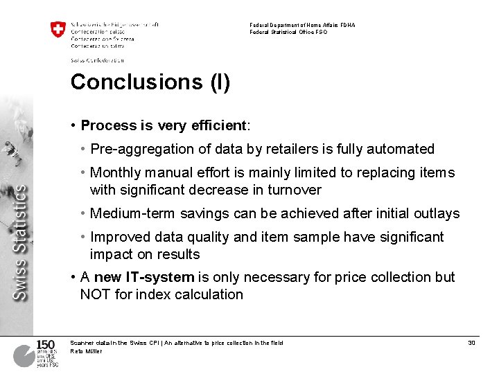Federal Department of Home Affairs FDHA Federal Statistical Office FSO Conclusions (I) • Process