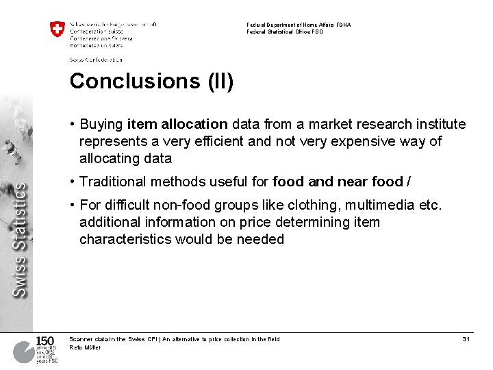 Federal Department of Home Affairs FDHA Federal Statistical Office FSO Conclusions (II) • Buying