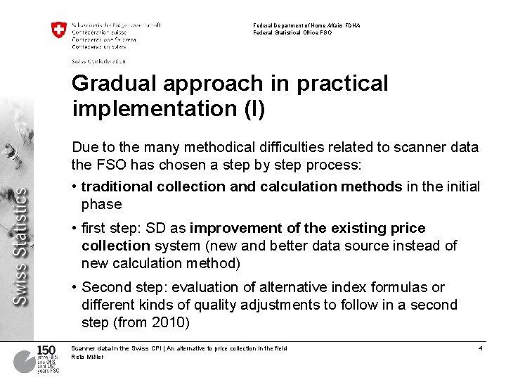 Federal Department of Home Affairs FDHA Federal Statistical Office FSO Gradual approach in practical