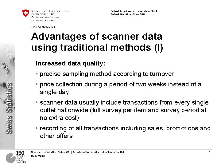 Federal Department of Home Affairs FDHA Federal Statistical Office FSO Advantages of scanner data