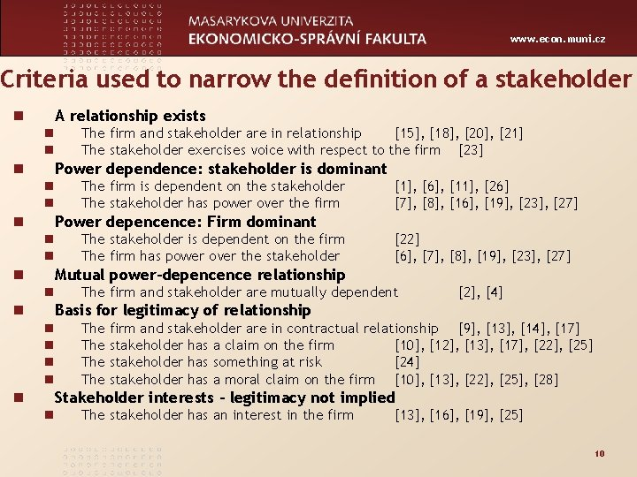 www. econ. muni. cz Criteria used to narrow the definition of a stakeholder n